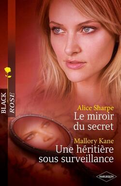 165 ► Le miroir du secret / Une héritière sous surveillance