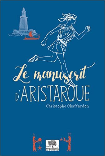 Le manuscrit d'Aristarque de Christophe Chaffardon