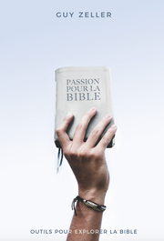 Passion pour la Bible - Guy Zeller