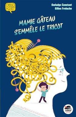 Les incorruptibles - Prix 2020 - CE2/CM1 - Mamie gâteau s'emmêle le tricot