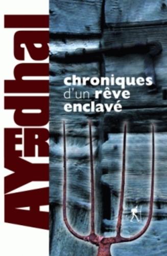 Chrniques d'un rêve enclavé - Ayerdhal