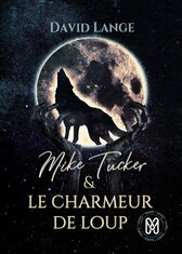 Mike Tucker, tome 1