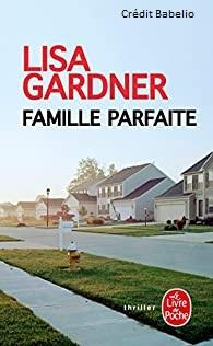 Famille parfaite - Lisa Gardner