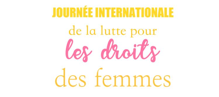 08.03 : Journée internationale de la lutte pour les droits des femmes