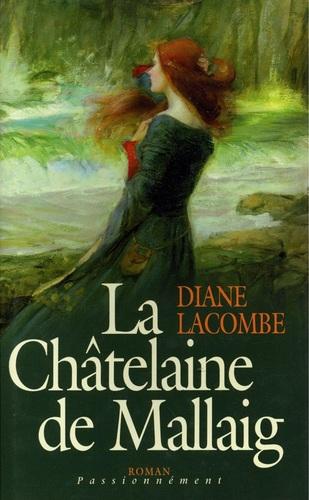 La Châtelaine de Mallaig de Diane Lacombe - Mallaig, tome 2