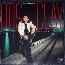 Otis Clay - The Only Way Is Up - Complete LP