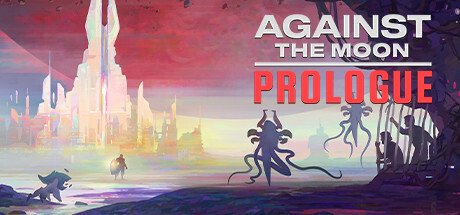 NEWS : Against the Moon, prologue gratuit