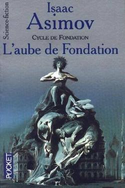 Asimov - Prélude - Aube - Fondation T6, T7