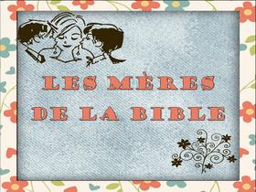 Les JEUX du JEUDI - Les Mères de la Bible