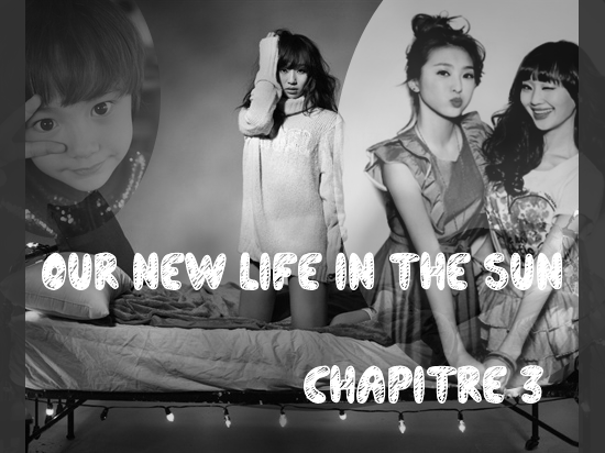 Chapitre 3 : Our New Life in the Sun