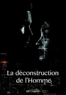 La déconstruction de l'homme