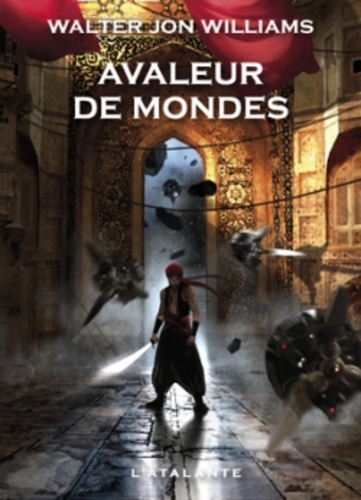 Avaleur de mondes ; Walter Jon Williams