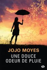 Une douce odeur de pluie de Jojo Moyes