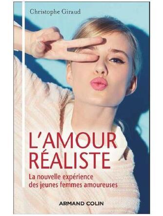 L'AMOUR REALISTE: la nouvelle expérience des jeunes femmes amoureuses