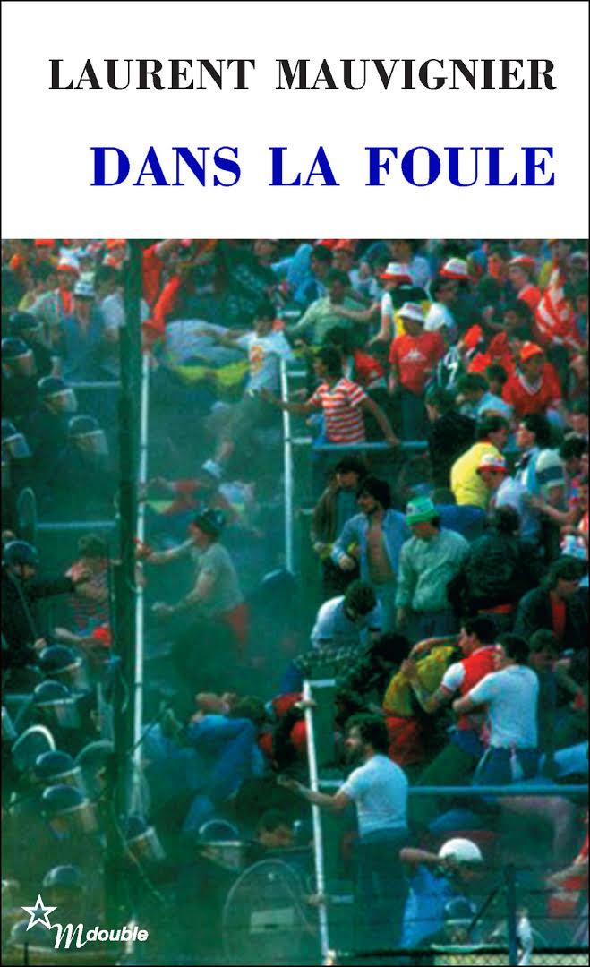 Dans la foule, de Laurent Mauvinier