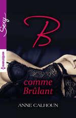 B comme Brûlant - Anne Calhoun