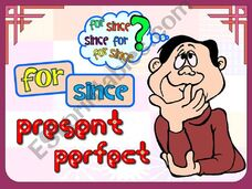 ESL - English PowerPoints: FOR / SINCE & PRESENT PERFECT