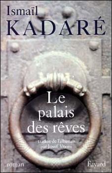 Ismail Kadaré - Le palais des rêves (1990)