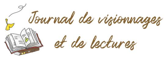 Journal de visionnages et de lectures #17