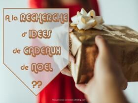A la recherche d'idées de cadeaux de Noël ?