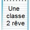 Une classe 2 rêve