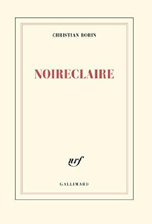 Christian Bobin  - Noireclaire