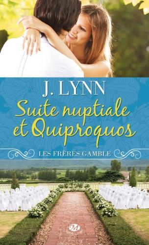 Suite nuptiale et Quiproquos de Jennifer Lynn - Les frères Gamble, tome 1