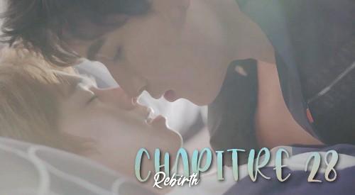 Chapitre 28 : Rebirth