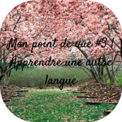 Mon point de vue #3 | Apprendre une autre langue + alphabet ect ...