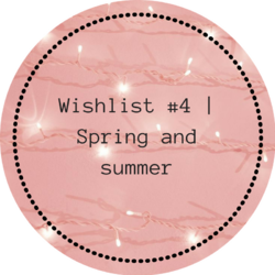 Wishlist #4 | Spring and summer
