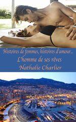 Histoires de femmes, histoires d'amour - L'homme de ses rêves - Nathalie Charlier