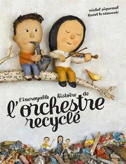Les Incorruptibles - Prix 2019 - CE2/CM1 - L'incroyable histoire de l'orchestre recyclé