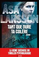 Larsson,Asa - Tant que dure ta colere
