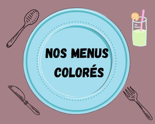 Nos menus colorés