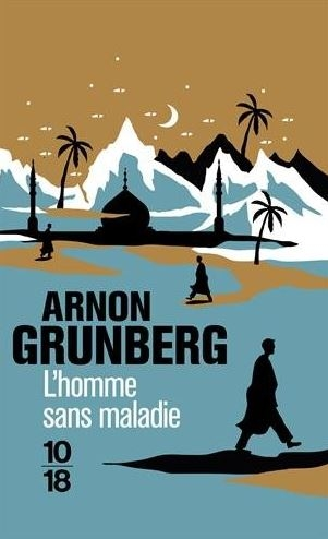 Arnon Grundberg - L'homme sans maladie (2014)