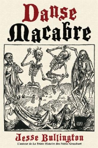 Danse macabre - Jesse Bullington