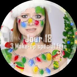 Jour 18 : 3 Make-up spécial fête