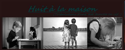 Blogs de familles IEF: huit à la maison