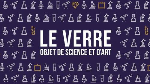 """Exposition """" Le verre, objet de science et d'art """""""