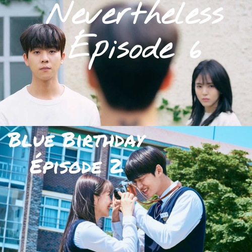 Nevertheless EP06 & Blue Birthday EP02