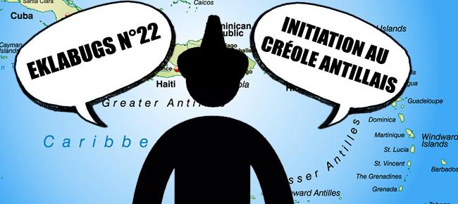 [Eklabugs] Petite initiation au créole antillais