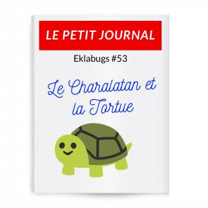 { Eklabugs } Le Charlatan et la Tortue